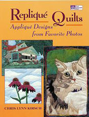 Repliqué Quilts: Applique Designs from Favorite Photos, by Chris Kirsch